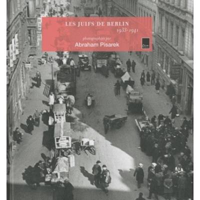 LES JUIFS DE BERLINS 1933-1941