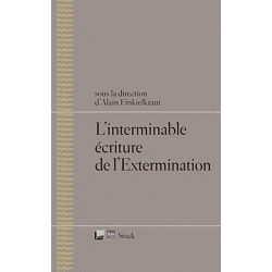L'INTERMINABLE ECRITURE DE L'EXTERMINATION