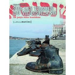SUR LES TRACES DU YIDDISHLAND - UN PAYS SANS FRONTIERES