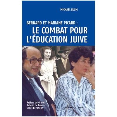 BERNARD ET MARIANE PICARD : LE COMBAT POUR L'EDUCATION JUIVE