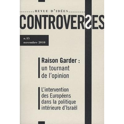 CONTROVERSES N°15 - NOVEMBRE 2010 RAISON GARDER : UN TOURNANT DE L'OPINION