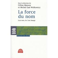 LA FORCE DU NOM - LEUR NOM, ILS L'ONT CHANGE