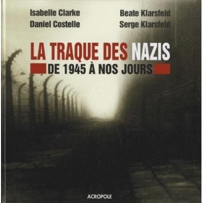 LA TRAQUE DES NAZIS DE 1945 A NOS JOURS + 1 DVD
