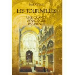 LES TOURNELLES - UNE GRANDE SYNAGOGUE PARISIENNE