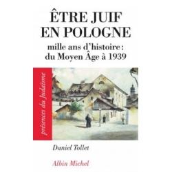 ETRE JUIF EN POLOGNE : MILLE ANS D'HISTOIRE DU MOYEN AGE A 1939