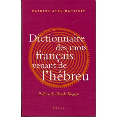 DICTIONNAIRE DES MOTS FRANCAIS VENANT DE L'HEBREU