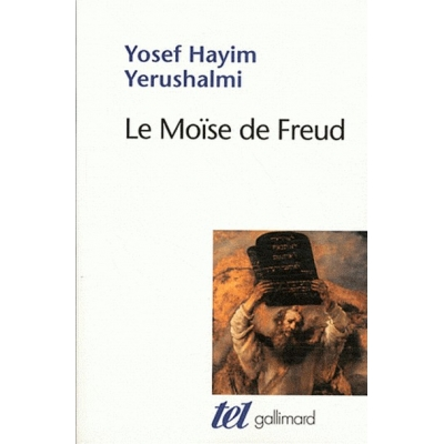 LE MOISE DE FREUD - JUDAISME TERMINABLE ET INTERMINABLE