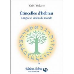 ETINCELLES D'HEBREU - LANGUE ET VISION DU MONDE