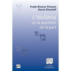 L'IDOLÂTRIE OU LA QUESTION DE LA PART