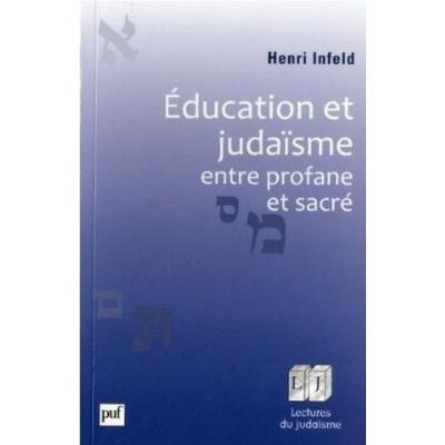 EDUCATION ET JUDAISME ENTRE PROFANE ET SACRE