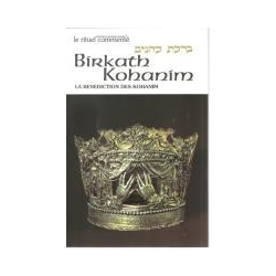 BIRKATH KOHANIM - LA BENEDICTION DES KOHANIM