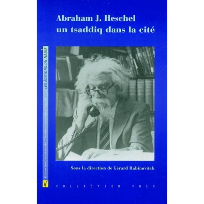 ABRAHAM J. HESCHEL, UN TSADDIQ DANS CITE