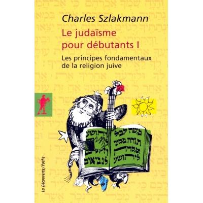 LE JUDAISME POUR DEBUTANTS T.1