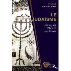 LE JUDAISME - PRATIQUES, FETES ET SYMBOLES
