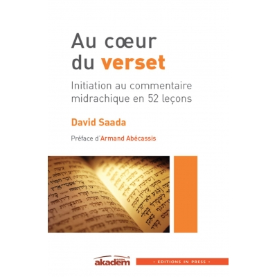 AU COEUR DU VERSET, INITIATION AU COMMENTAIRE MIDRACHIQUE EN 52 LECONS