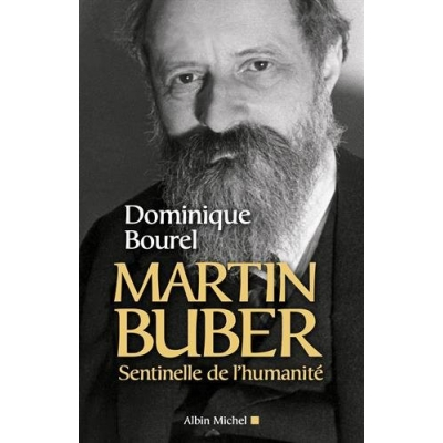 MARTIN BUBER SENTINELLE DE L'HUMANITE