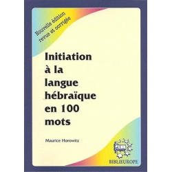 INITIATION A LA LANGUE HEBRAIQUE EN 100 MOTS + CD