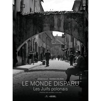 LE MONDE DISPARU Les juifs polonais photos 1918-1939