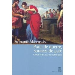PUITS DE GUERRE, SOURCES DE PAIX
