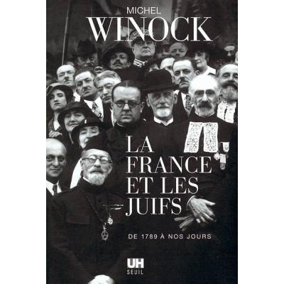 LA FRANCE ET LES JUIFS DE 1789 A NOS JOURS