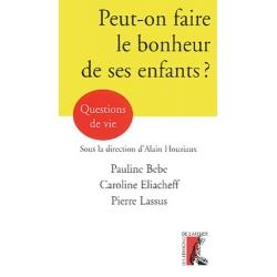 PEUT-ON FAIRE LE BONHEUR DE SES ENFANTS ?