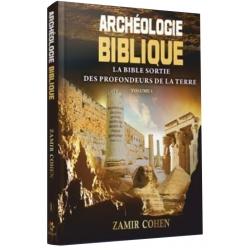 ARCHÉOLOGIE BIBLIQUE VOLUME 1