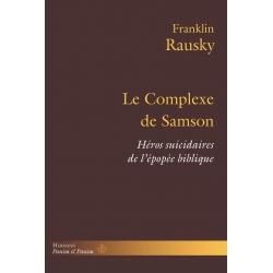 LE COMPLEXE DE SAMSON (Héros suicidaires de l'épopée biblique)