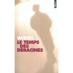 LE TEMPS DES DERACINES