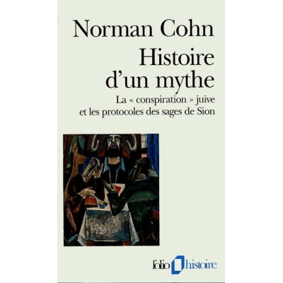 HISTOIRE D'UN MYTHE : LA  CONSPIRATION  JUIVE ET LES PROTOCOLES DES SAGES DE SION